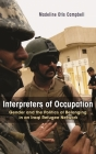 Interpreters of Occupation: Gender and the Politics of Belonging in an Iraqi Refugee Network Cover Image