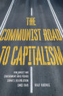 The Communist Road to Capitalism: How Social Unrest and Containment Have Pushed China's (R)evolution since 1949 Cover Image