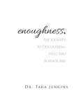 enoughness: The Journey to Discovering Who You Are Cover Image