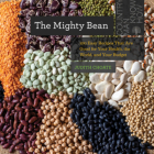 The Mighty Bean: 100 Easy Recipes That Are Good for Your Health, the World, and Your Budget (Countryman Know How) Cover Image