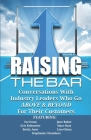 Raising the Bar Volume 4: Conversations with Industry Leaders Who Go ABOVE & BEYOND For Their Customers Cover Image
