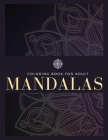 Coloring Book For Adult: 100 Mandalas, Stress Relief, Meditation, Creativity, Relaxation and Fun Cover Image