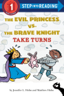 The Evil Princess vs. the Brave Knight: Take Turns (Step into Reading) Cover Image