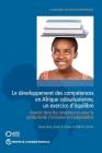 Le Développement Des Compétences En Afrique Subsaharienne, Un Exercice d'Équilibre: Investir Dans Les Compétences Pour La Productivité, l'Inclusion Et (Africa Development Forum) Cover Image
