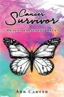 Cancer Survivor: (Healed in Ninety Days!) Cover Image