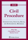 Civil Procedure: Constitution, Statutes, Rules, and Supplemental Materials, 2020 (Supplements) Cover Image