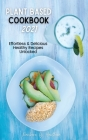 Plant Based Cookbook 2021: Effortless & Delicious Healthy Recipes Unlocked Cover Image