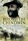 Beyond the Chindwin: Being an Account of the Adventures of Number Five Column of the Wingate Expedition Into Burma, 1943 Cover Image