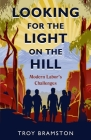 Looking for the Light on the Hill: Modern Labor's Challenges Cover Image