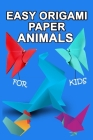 easy origami paper animals for kids: Workbook for Games, origami, Paperback/