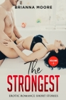 The Strongest: Explicit and Forbidden Erotic Hot Sexy Stories for Naughty Adult Box Set Collection Cover Image