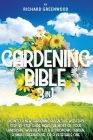 Gardening Bible 3 in 1: Dig Into Your New Gardening Adventure With This Step-by-Step Awesome Guide to Help You Make the Most of Your Landscape Cover Image