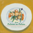 From Palette to Palate: Culinary Artworks from the Digby Pines Kitchen Cover Image