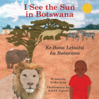 I See the Sun in Botswana (I See the Sun in ... #10) Cover Image
