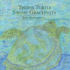 Trudie Turtle Swims Gracefully Cover Image