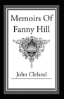 Memoirs of Fanny Hill: (illustrated edition) Cover Image