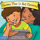 Screen Time Is Not Forever (Best Behavior® Board Book Series) Cover Image