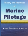 Theory and Practices of Marine Pilotage Cover Image