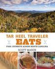 Tar Heel Traveler Eats: Food Journeys Across North Carolina Cover Image
