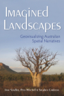 Imagined Landscapes: Geovisualizing Australian Spatial Narratives (Spatial Humanities) Cover Image