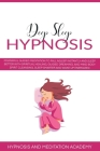Deep Sleep Hypnosis: The Ultimate Step-by-Step Guide for Beginners to Achieve Confidence and Fight Against Anxiety with Guided Meditation t Cover Image