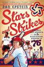 Stars and Strikes: Baseball and America in the Bicentennial Summer of 76 Cover Image