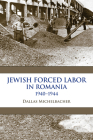 Jewish Forced Labor in Romania, 1940-1944 (Framing the Global) Cover Image