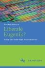 Liberale Eugenik?: Kritik Der Selektiven Reproduktion Cover Image