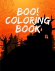 Boo! Coloring Book: Coloring Pages for Preschool Halloween Activity Images, design for Children and kids ages 3-5 Cover Image