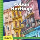 Cuban Heritage (21st Century Junior Library: Celebrating Diversity in My Cla) Cover Image