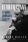 Flawed Giant: Lyndon Johnson and His Times 1961-1973 Cover Image