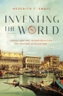 Inventing the World: Venice and the Transformation of Western Civilization Cover Image