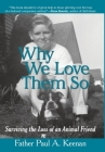 Why We Love Them So: Surviving the Loss of an Animal Friend Cover Image