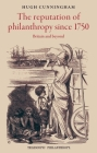 The Reputation of Philanthropy Since 1750: Britain and Beyond Cover Image