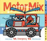 Motor Mix: Emergency: (Interactive Children's Books, Transportation Books for Kids) Cover Image