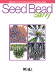 Best of Bead&button Magazine: Seed Bead Savvy Cover Image