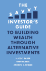 The Savvy Investor's Guide to Building Wealth Through Alternative Investments Cover Image