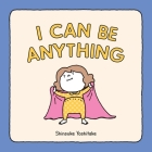 I Can Be Anything Cover Image