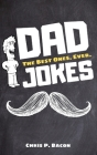 Dad Jokes: The Best Ones. Ever. Cover Image