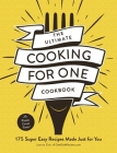 The Ultimate Cooking for One Cookbook: 175 Super Easy Recipes Made Just for You Cover Image