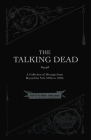 The Talking Dead: A Collection of Messages from Beyond the Veil, 1850s to 1920s Cover Image