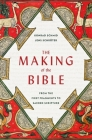 The Making of the Bible: From the First Fragments to Sacred Scripture Cover Image