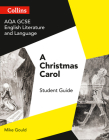 GCSE Set Text Student Guides – AQA GCSE English Literature and Language - A Christmas Carol Cover Image