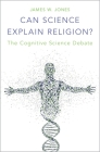 Can Science Explain Religion?: The Cognitive Science Debate Cover Image