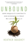 Unbound: How Inequality Constricts Our Economy and What We Can Do about It Cover Image