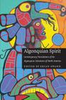 Algonquian Spirit: Contemporary Translations of the Algonquian Literatures of North America (Native Literatures of the Americas and Indigenous World Literatures) Cover Image