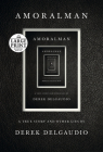AMORALMAN: A True Story and Other Lies Cover Image