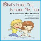 What's Inside You Is Inside Me, Too: My Chromosomes Make Me Unique Cover Image