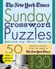 The New York Times Sunday Crossword Puzzles Volume 30: 50 Sunday Puzzles from the Pages of The New York Times Cover Image