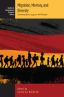 Migration, Memory, and Diversity: Germany from 1945 to the Present (Contemporary European History #21) Cover Image